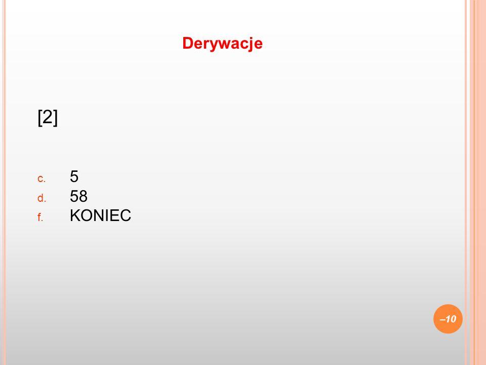 Derywacje [2] 5 58 KONIEC